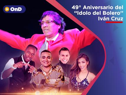 """49 ANIVERSARIO DEL """"IDOLO DEL BOLERO"""" IVÁN CRUZ"""