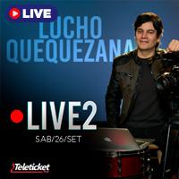 LUCHO QUEQUEZANA LIVE 2 STREAMING TLK PLAY - LIMA