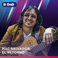 MAC SALVADOR EL RETORNO STREAMING ON DEMAND TLK - LIMA